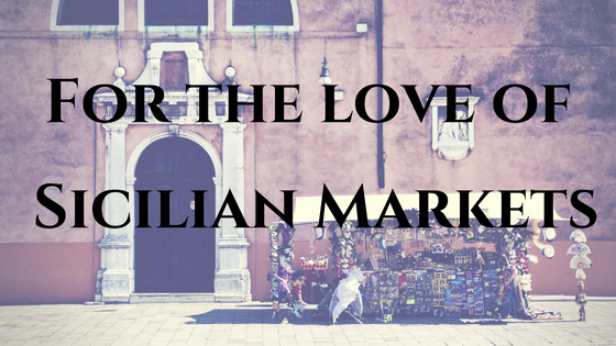 For the love of Sicilian Markets title